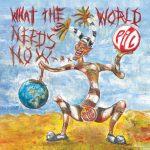 【音楽図鑑】 P.I.L(Public Image Ltd) / WHAT THE WORLD NEEDS NOW...