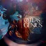 【音楽図鑑】ATLAS GENIUS  /  WHEN IT WAS NOW