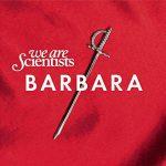 【音楽図鑑】WE ARE SCIENTISTS / BARBARA