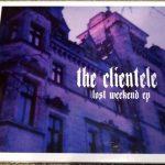 【音楽図鑑】The Clientele / Lost Weekend  E.P.