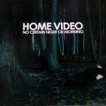 【音楽図鑑】home video / no certain night or morning